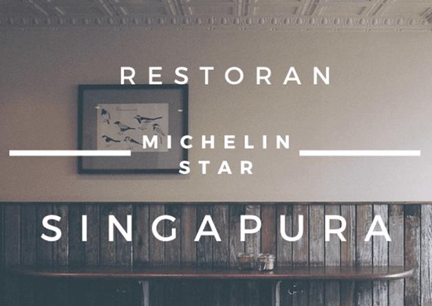 Restoran Michelin Star Singapura